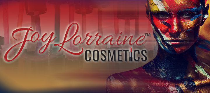 Joy Lorraine Cosmetics the brand you can trust !