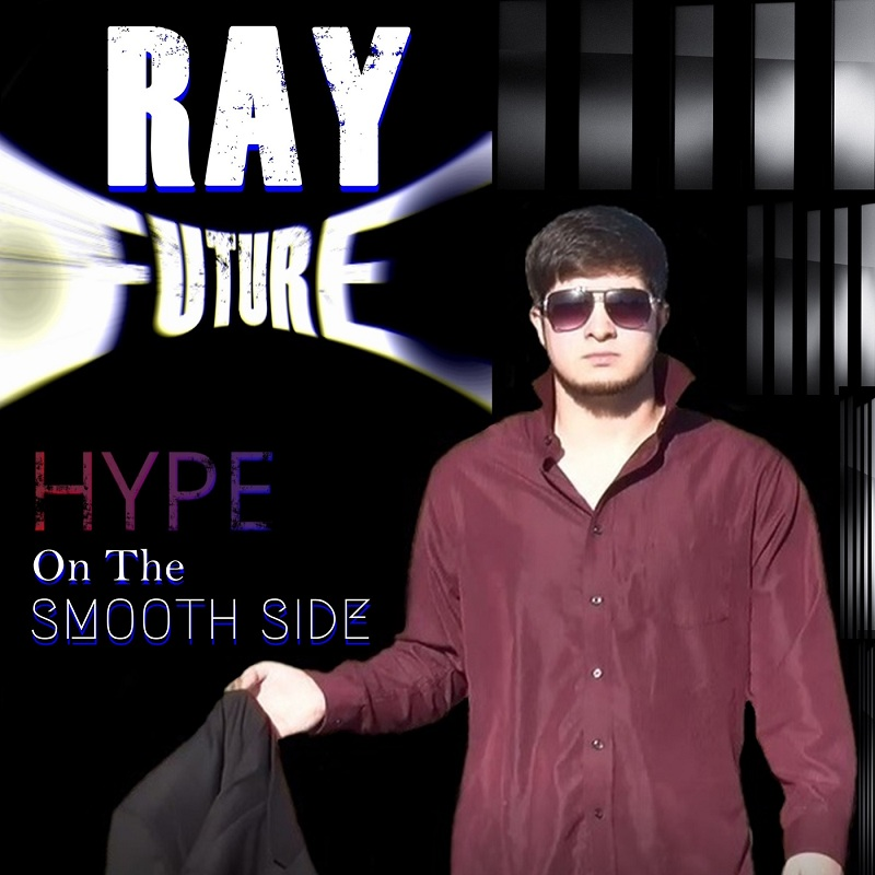 Multi-talented 'Ray Future' releases new single HYPE On The Smooth Side