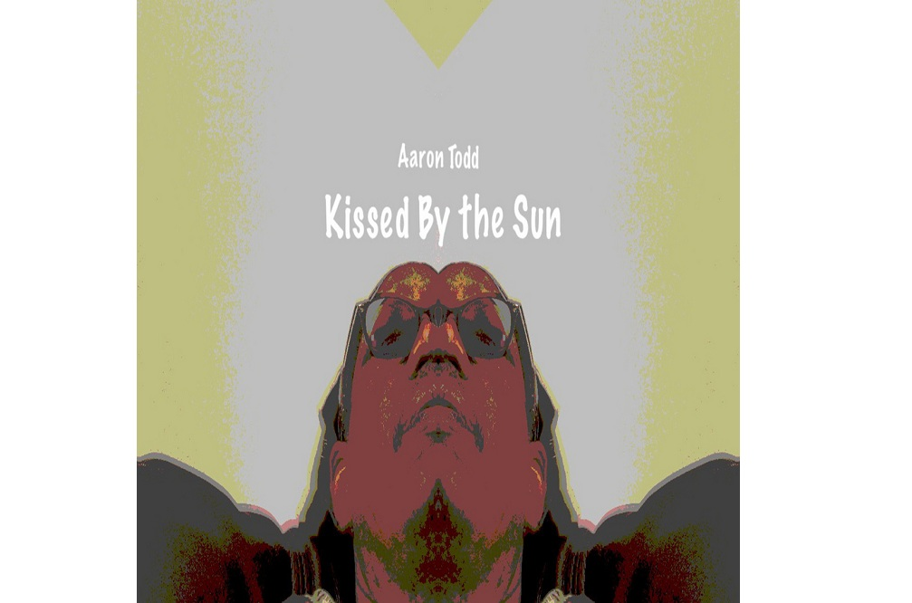 "Multi-talented artist Aaron Todd talks about his recent release ""Kissed By the Sun"""