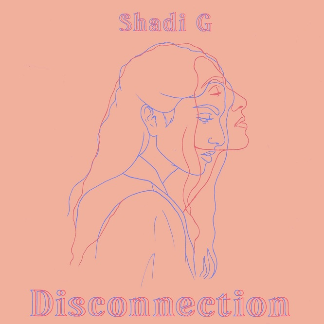 """Disconnection"" a soulful number by Shadi G"