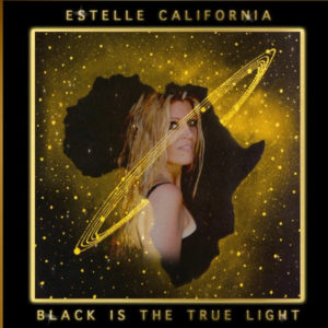 "Estelle California believes ""Black Is The True Light"""