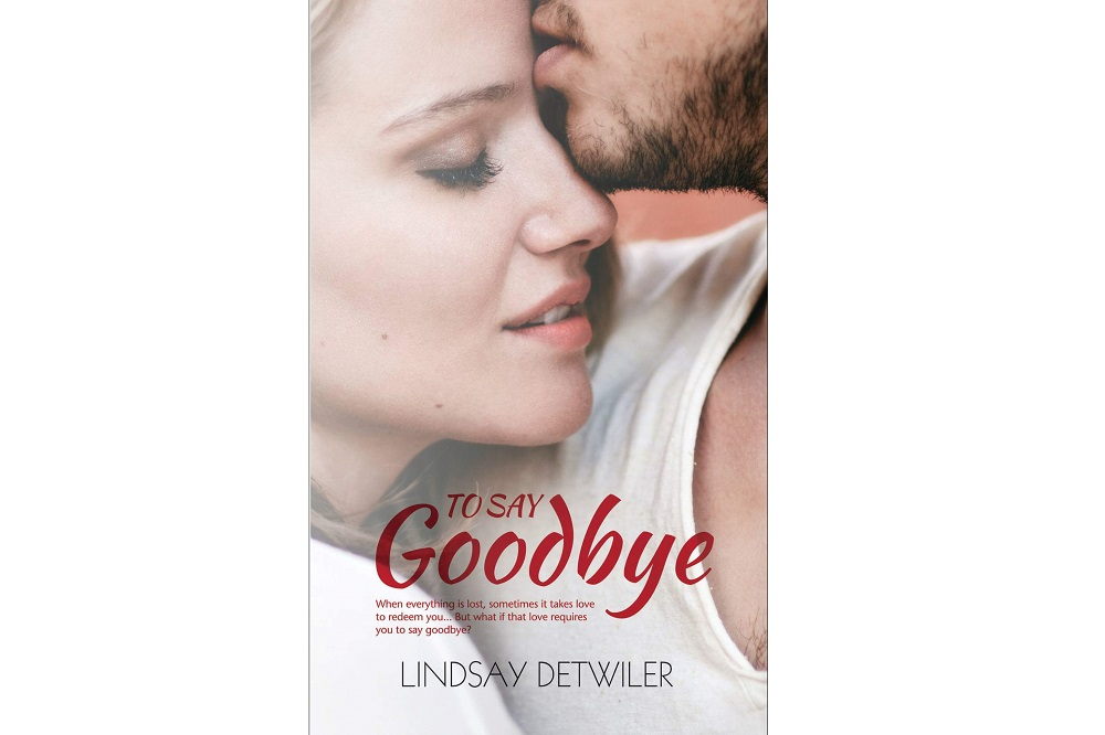 Lindsay Detwiler's Romantic Novel 'To Say Goodbye' is LIVE