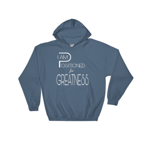 Positioned_for_Greatness_Indigo_Hoodie