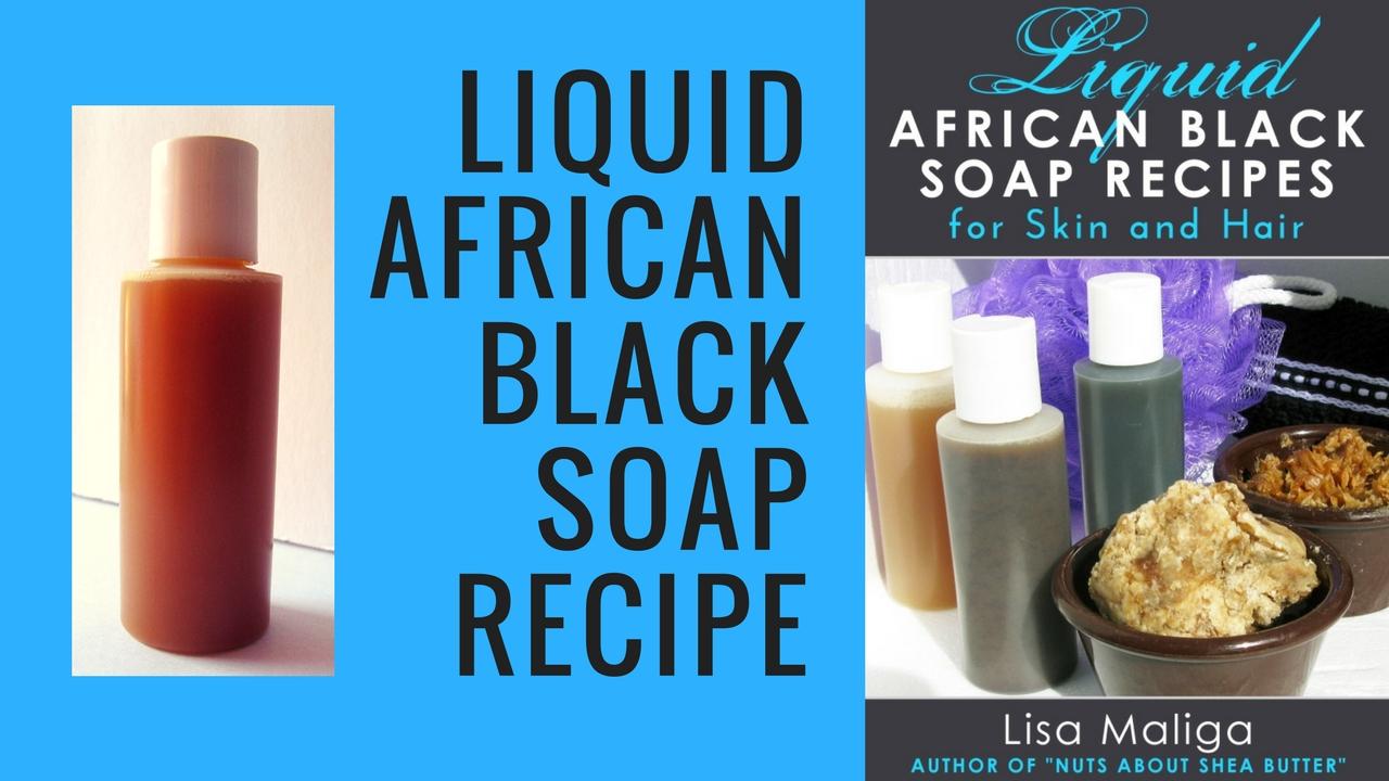 Liquid African Black Soap Recipe !