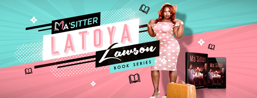 LaToya Lawson talks about her novel MA'SITTER