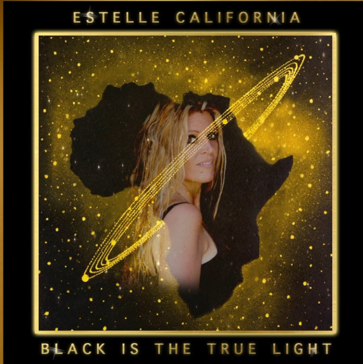"Estelle California believes ""Black Is The True Light"""