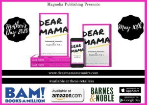 Dear Mama: Melanated Memoirs of Inspiration Vol. 1