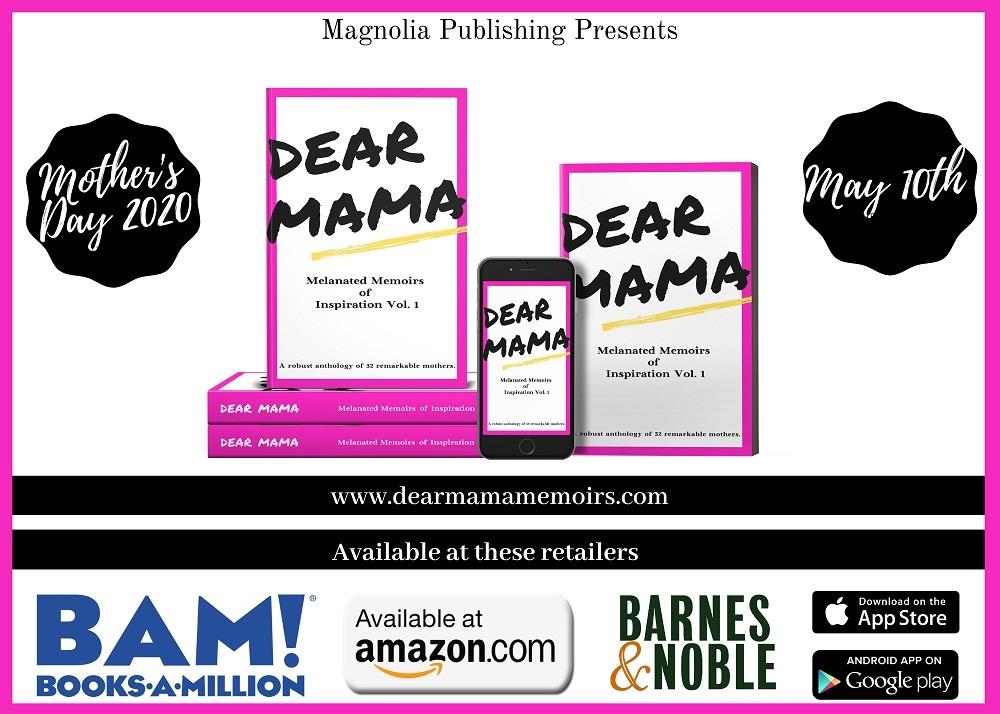 Dear Mama: Melanated Memoirs of Inspiration Vol. 1