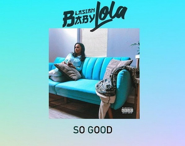 BlasianBabyLola impresses with her latest track 'So Good'